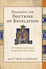 Engaging the Doctrine of Revelation af Perry Family Foundation Professor of Theology Matthew Levering
