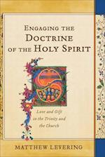 Engaging the Doctrine of the Holy Spirit af Perry Family Foundation Professor of Theology Matthew Levering