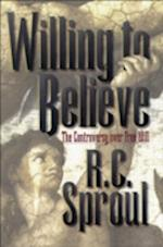 Willing to Believe af R. C. Sproul