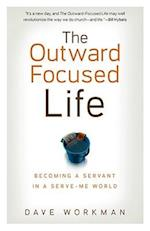 The Outward-Focused Life af Dave Workman