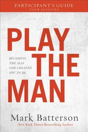 Bog, paperback Play the Man Participant's Guide af Mark Batterson