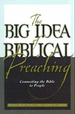 The Big Idea of Biblical Preaching af Keith Willhite
