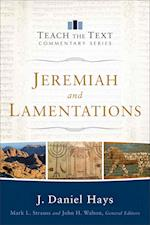 Jeremiah and Lamentations (Teach the Text Commentary)
