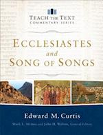 Ecclesiastes and Song of Songs (Teach the Text Commentaries)