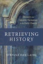 Retrieving History (Evangelical Ressourcement)