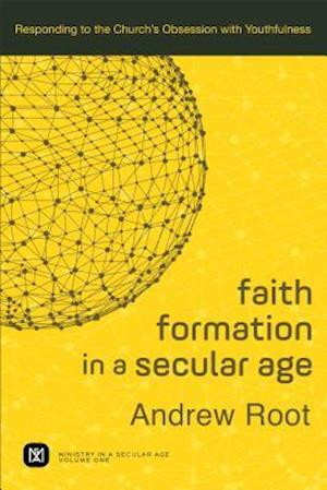 Bog, paperback Faith Formation in a Secular Age af Andrew Root
