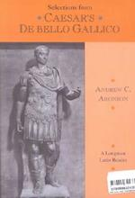 Selections from Caesar's de Bello Gallico Student Book,