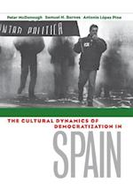 The Cultural Dynamics of Democratization in Spain af Antonio Lopez Pina, Peter Mcdonough, Samuel H Barnes