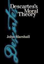 Descartes's Moral Theory af John Marshall