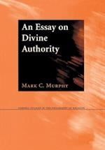 An Essay on Divine Authority (Cornell Studies in the Philosophy of Religion)