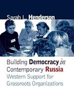 Building Democracy in Contemporary Russia