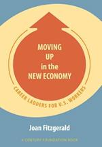 Moving Up in the New Economy (A Century Foundation Book)