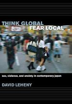 Think Global, Fear Local