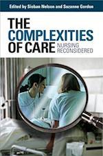 The Complexities of Care (The Culture and Politics of Health Care Work)