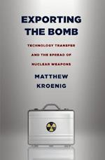 Exporting the Bomb (Cornell Studies in Security Affairs)