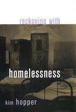 Reckoning with Homelessness (The Anthropology of Contemporary Issues)