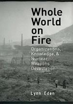Whole World on Fire (Cornell Studies in Security Affairs)