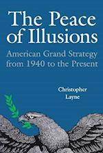 The Peace of Illusions (Cornell Studies in Security Affairs)