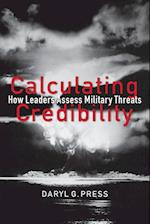Calculating Credibility (Cornell Studies in Security Affairs)