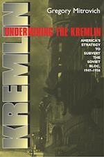 Undermining the Kremlin (Cornell Studies in Security Affairs)