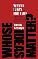 Whose Ideas Matter? (CORNELL STUDIES IN POLITICAL ECONOMY)