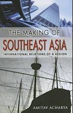 The Making of Southeast Asia af Amitav Acharya