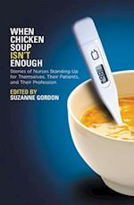 When Chicken Soup Isn't Enough (The Culture and Politics of Health Care Work)