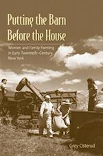 Putting the Barn Before the House