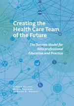 Creating the Health Care Team of the Future (The Culture and Politics of Health Care Work)