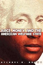 Race, Money, and the American Welfare State af Brown