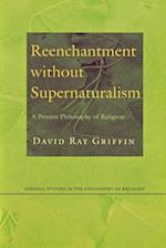 Reenchantment without Supernaturalism (Cornell Studies in the Philosophy of Religion)