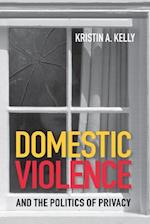 Domestic Violence and the Politics of Privacy