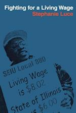 Fighting for a Living Wage (ILR Press Book)
