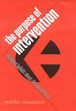 The Purpose of Intervention (Cornell Studies in Security Affairs)
