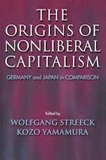 The Origins of Nonliberal Capitalism af Wolfgang Streeck, Kozo Yamamura