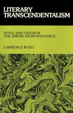 Literary Transcendentalism: Style and Vision in the American Renaissance