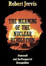 The Meaning of the Nuclear Revolution (Cornell Studies in Security Affairs)