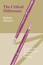 The Critical Difference: Essays in the Contemporary Rhetoric of Reading af Barbara Johnson
