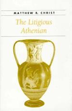 The Litigious Athenian (Ancient Society and History)