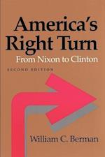 America's Right Turn: From Nixon to Clinton af William C. Berman