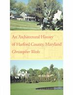 An Architectural History of Harford County, Maryland