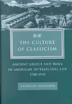 The Culture of Classicism af Caroline Winterer