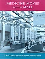 Medicine Moves to the Mall (Center Books on Space, Place, and Time)