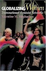 Globalizing Women (Themes in Global Social Change)