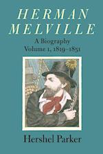 Herman Melville 1819-1851: A Biography