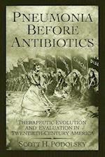 Pneumonia Before Antibiotics