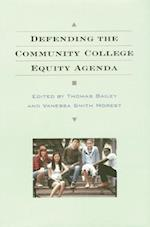 Defending the Community College Equity Agenda af Thomas Bailey