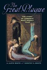 The Great Plague: The Story of London's Most Deadly Year af A. Lloyd Moote, Dorothy C. Moote