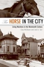 The Horse in the City (Animals, History, Culture)