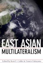 East Asian Multilateralism (Forum on Constructive Capitalism)